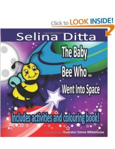 The Baby Bee Who Went Into Space: A colourful children's storybook